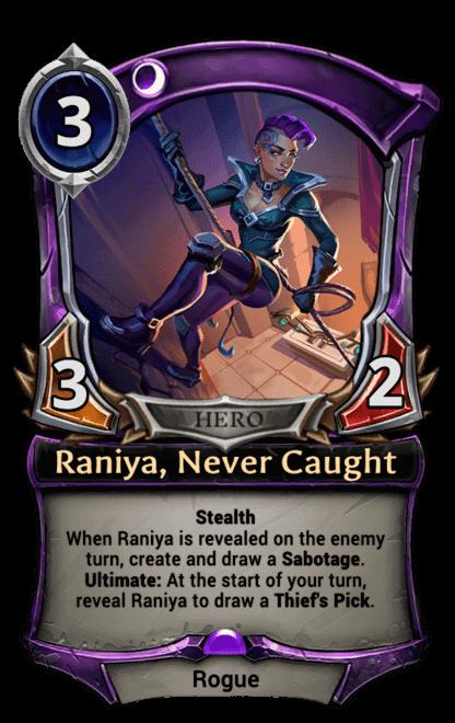 Raniya, Never Caught